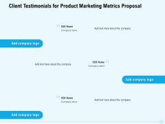 Business Commodity Market KPIS Client Testimonials For Product Marketing Metrics Proposal Portrait PDF