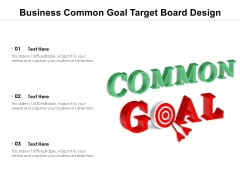 Business Common Goal Target Board Design Ppt PowerPoint Presentation File Outfit PDF