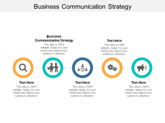 Business Communication Strategy Ppt PowerPoint Presentation Layouts Slide Cpb