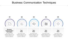 Business Communication Techniques Ppt Powerpoint Presentation Show Cpb
