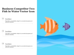 Business Competitor Two Fish In Water Vector Icon Ppt PowerPoint Presentation Gallery Guidelines PDF