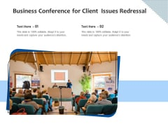 Business Conference For Client Issues Redressal Ppt PowerPoint Presentation File Layouts PDF