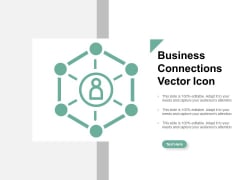 Business Connections Vector Icon Ppt Powerpoint Presentation Ideas Deck