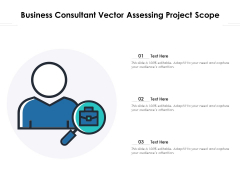 Business Consultant Vector Assessing Project Scope Ppt PowerPoint Presentation Outline Aids PDF