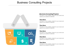 Business Consulting Projects Ppt PowerPoint Presentation Professional Introduction