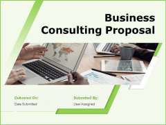 Business Consulting Proposal Ppt PowerPoint Presentation Complete Deck With Slides