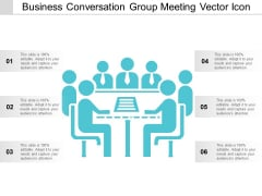 Business Conversation Group Meeting Vector Icon Ppt PowerPoint Presentation File Aids