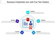 Business Credentials Icon With Five Text Holders Ppt PowerPoint Presentation File Templates PDF