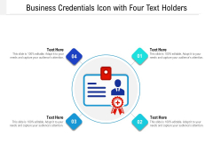 Business Credentials Icon With Four Text Holders Ppt PowerPoint Presentation Gallery Summary PDF