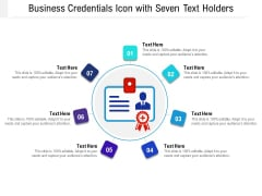 Business Credentials Icon With Seven Text Holders Ppt PowerPoint Presentation File Design Inspiration PDF