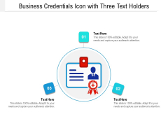 Business Credentials Icon With Three Text Holders Ppt PowerPoint Presentation File Styles PDF