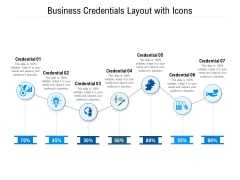 Business Credentials Layout With Icons Ppt PowerPoint Presentation Gallery Graphics PDF