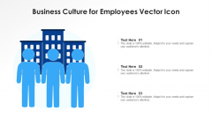 Business Culture For Employees Vector Icon Ppt PowerPoint Presentation File Visual Aids PDF