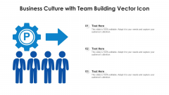 Business Culture With Team Building Vector Icon Ppt PowerPoint Presentation Gallery Outfit PDF