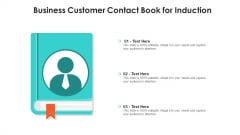 Business Customer Contact Book For Induction Ppt Icon PDF