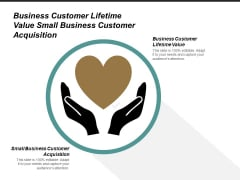 Business Customer Lifetime Value Small Business Customer Acquisition Ppt PowerPoint Presentation Portfolio