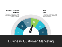 Business Customer Marketing Ppt Powerpoint Presentation Summary Background Image Cpb