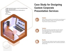 Business Customizable Case Study For Designing Custom Corporate Presentation Services Template PDF