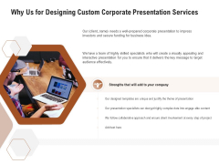 Business Customizable Why Us For Designing Custom Corporate Presentation Services Template PDF