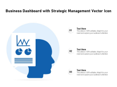Business Dashboard With Strategic Management Vector Icon Ppt PowerPoint Presentation File Inspiration PDF