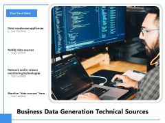 Business Data Generation Technical Sources Ppt PowerPoint Presentation Icon Ideas PDF