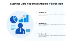 Business Data Report Dashboard Vector Icon Ppt PowerPoint Presentation File Maker PDF