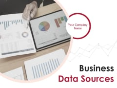 Business Data Sources Ppt PowerPoint Presentation Complete Deck With Slides