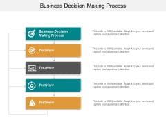 Business Decision Making Process Ppt PowerPoint Presentation Infographics Examples Cpb