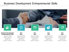 Business Development Entrepreneurial Skills Ppt PowerPoint Presentation Slides Show Cpb