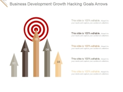 Business Development Growth Hacking Goals Arrows Ppt PowerPoint Presentation Styles