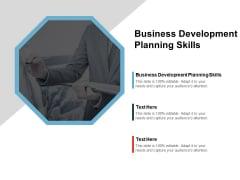 Business Development Planning Skills Ppt PowerPoint Presentation Gallery Designs Cpb