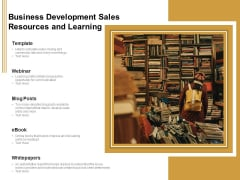 Business Development Sales Resources And Learning Ppt PowerPoint Presentation Gallery Shapes PDF