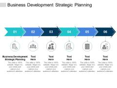 Business Development Strategic Planning Ppt PowerPoint Presentation Show Topics Cpb