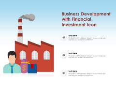 Business Development With Financial Investment Icon Ppt PowerPoint Presentation Gallery Design Inspiration PDF