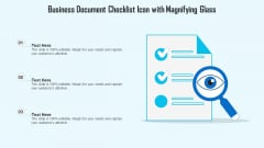 Business Document Checklist Icon With Magnifying Glass Ppt Show Good PDF