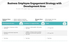 Business Employee Engagement Strategy With Development Area Ppt PowerPoint Presentation Gallery Example Introduction PDF