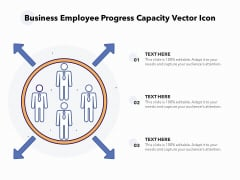 Business Employee Progress Capacity Vector Icon Ppt PowerPoint Presentation Gallery Deck PDF