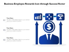 Business Employee Rewards Icon Through Success Vector Ppt PowerPoint Presentation Icon Backgrounds PDF