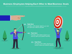 Business Employees Helping Each Other To Meet Business Goals Ppt PowerPoint Presentation Inspiration Topics