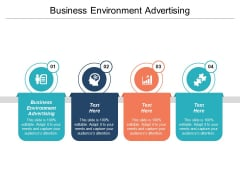 Business Environment Advertising Ppt PowerPoint Presentation Professional Design Ideas Cpb