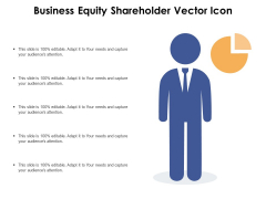 Business Equity Shareholder Vector Icon Ppt PowerPoint Presentation Gallery Graphics PDF
