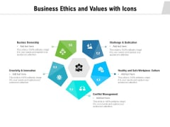 Business Ethics And Values With Icons Ppt PowerPoint Presentation Gallery Layout PDF