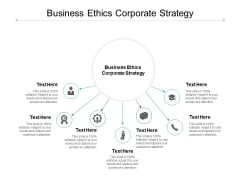 Business Ethics Corporate Strategy Ppt PowerPoint Presentation Outline Designs Cpb