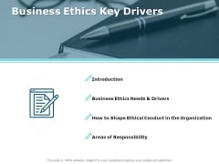 Business Ethics Key Drivers Ppt PowerPoint Presentation Model Introduction