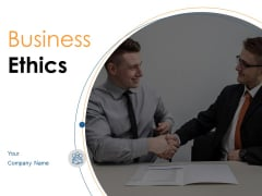 Business Ethics Ppt PowerPoint Presentation Complete Deck With Slides