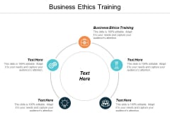 Business Ethics Training Ppt PowerPoint Presentation Model Designs Cpb