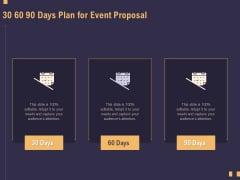 Business Event Planning 30 60 90 Days Plan For Event Proposal Ppt Portfolio Visuals PDF