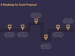 Business Event Planning 6 Roadmap For Event Proposal Ppt Outline Inspiration PDF
