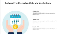 Business Event Schedule Calendar Vector Icon Ppt PowerPoint Presentation Icon Deck PDF