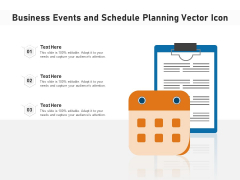 Business Events And Schedule Planning Vector Icon Ppt PowerPoint Presentation Gallery Design Ideas PDF